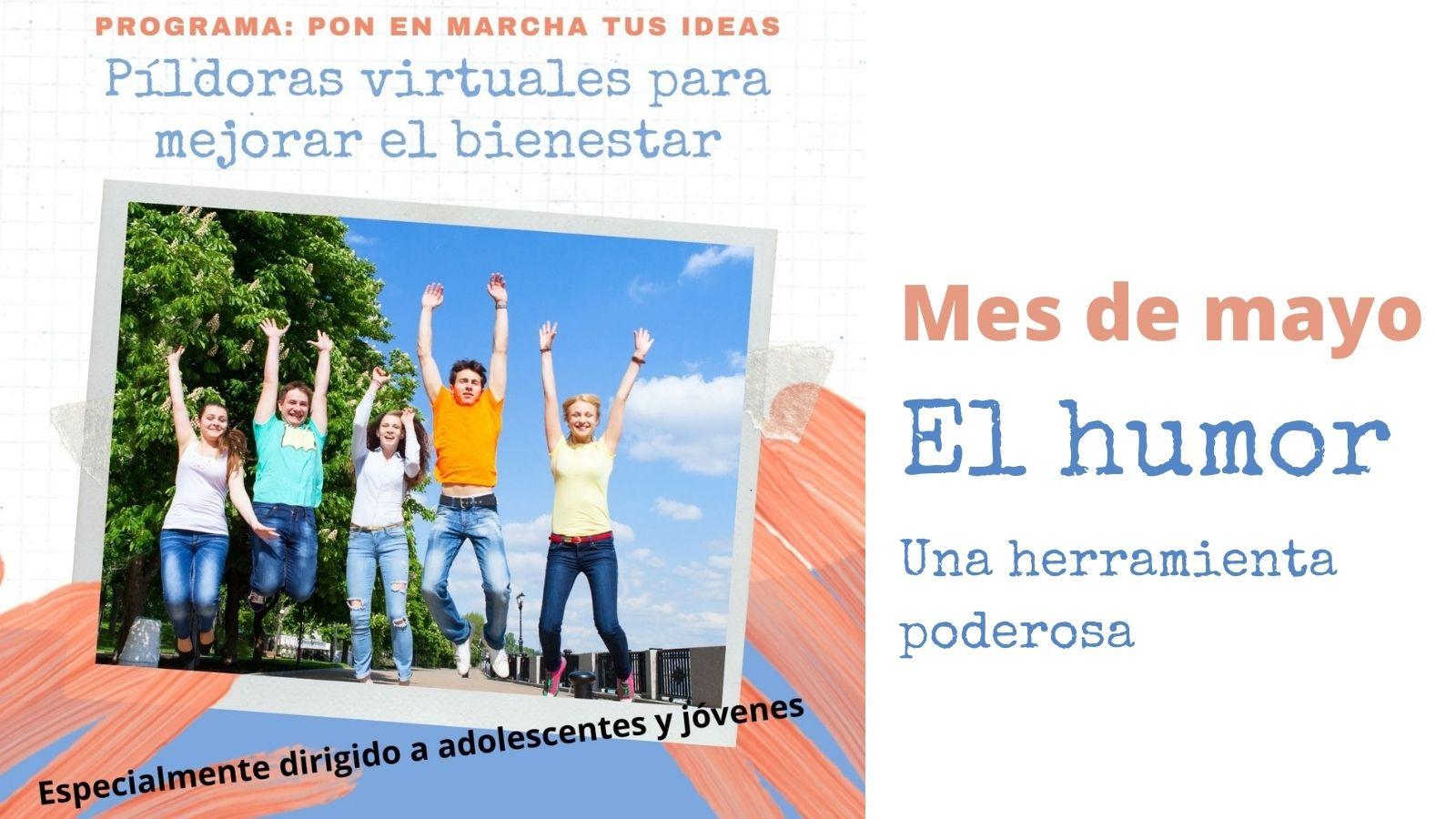 Pon en Marcha tus Ideas. Píldora Virtual de mayo