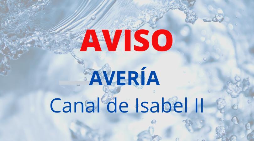 AVISO Avería Canal Isabel II