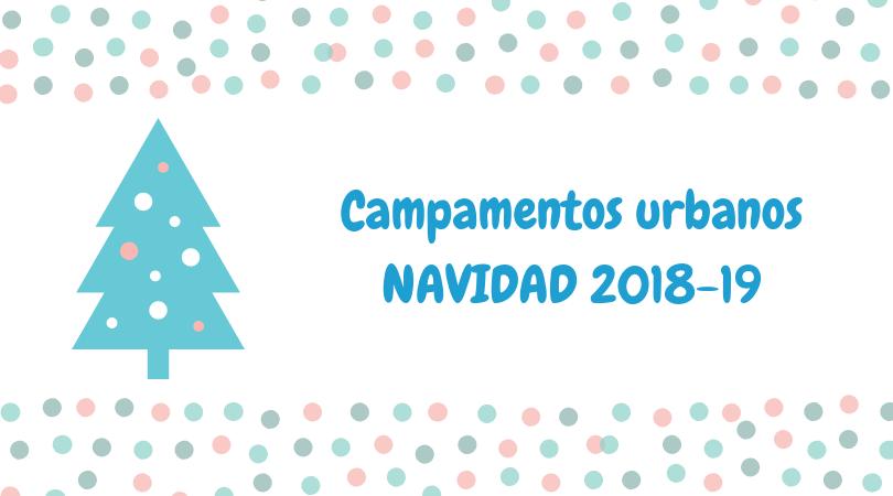 Del 26 de noviembre al 13 de diciembre, inscripciones para los Campamentos Urbanos Navidad 2018-2019