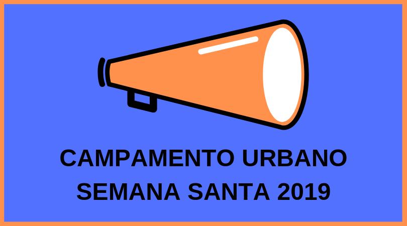 Campamento urbano Semana Santa 2019
