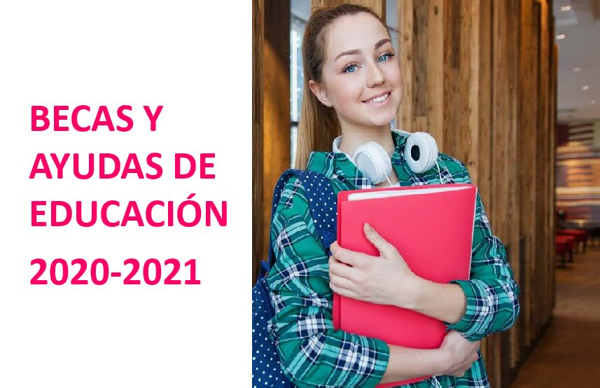 BECAS Y AYUDAS DE EDUCACIÓN PARA NIVELES POSTOBLIGATORIOS 2020-2021