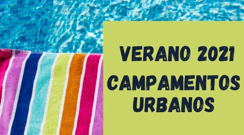 Campamentos urbanos verano 2021