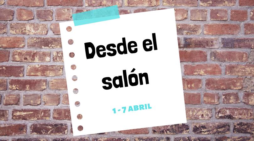 """Programación actividades """"Desde el salón"""" del 1 al 7 de abril"""