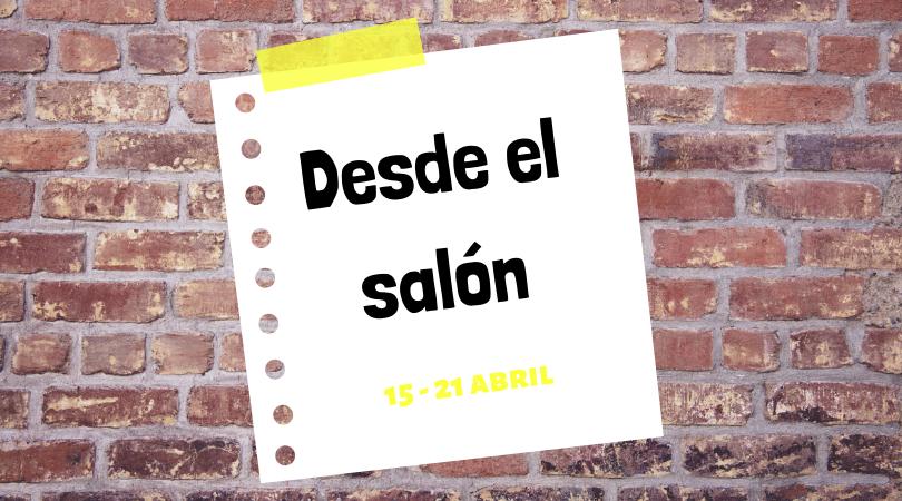 """Programación actividades """"Desde el salón"""" del 15 al 21 de abril"""
