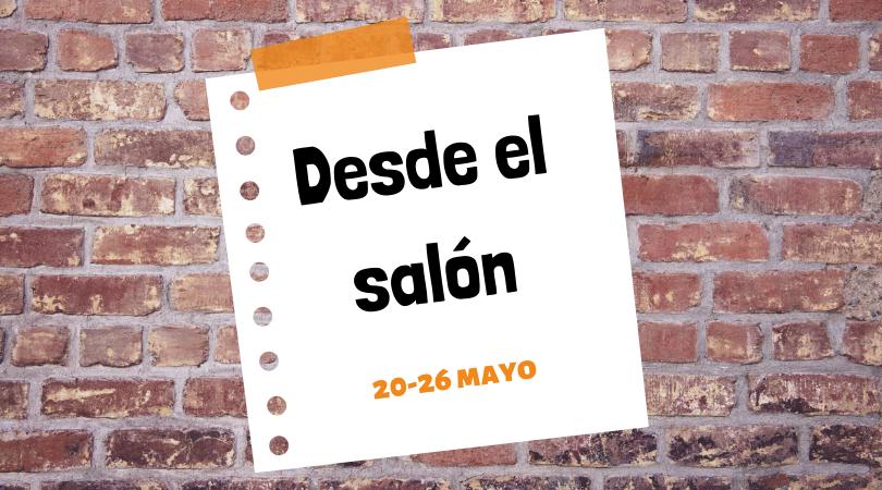 """Programación actividades """"Desde el salón"""" del 20 al 26 de mayo"""
