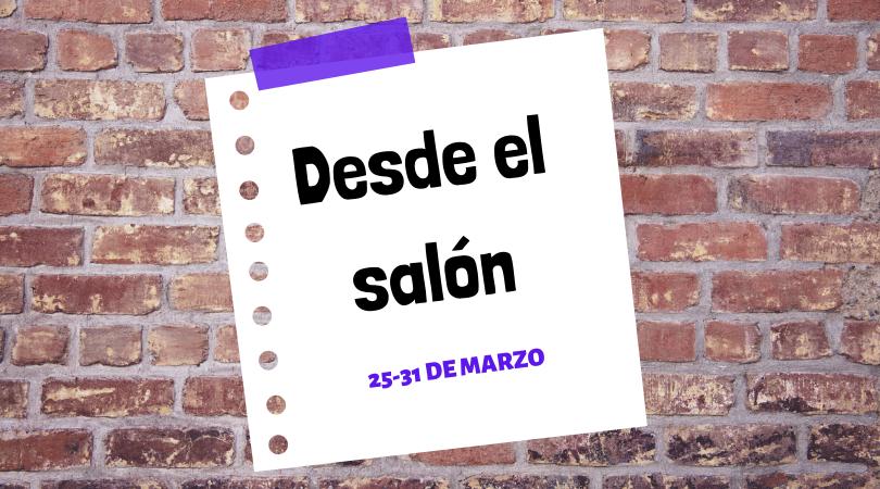 """Programación actividades """"Desde el salón"""" del 25 al 31 de marzo"""