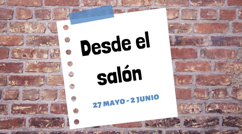 """Programación actividades """"Desde el salón"""" del 27 de mayo al 2 de junio"""