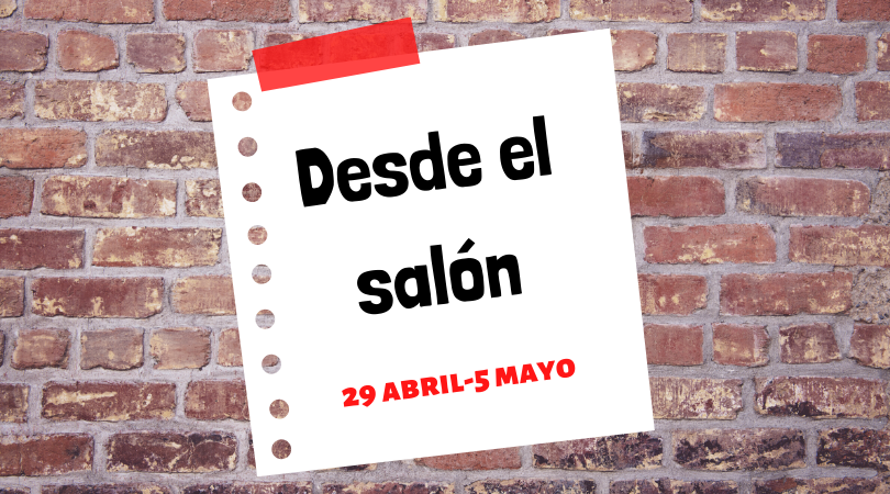 """Programación actividades """"Desde el salón"""" del 29 de abril al 5 de mayo"""