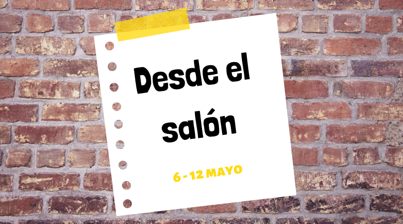 """Programación actividades """"Desde el salón"""" del 6 al 12 de mayo"""