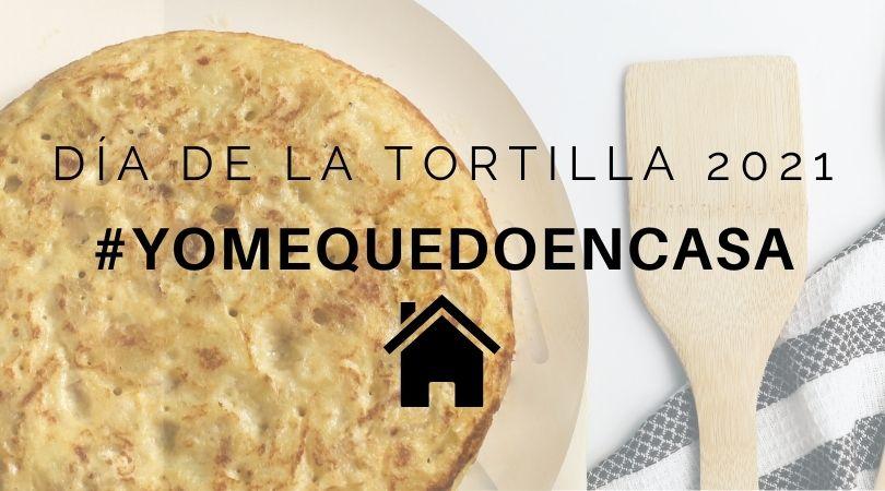 El Día de la Tortilla, #yomequedoencasa