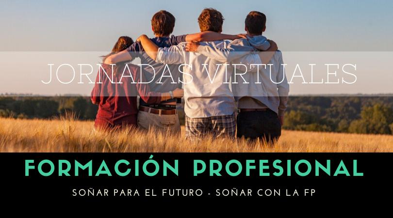 """Continuamos con las Jornadas Virtuales, hoy """"Soñamos con la FP"""""""