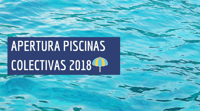 Apertura de piscinas de uso colectivo. Temporada 2018