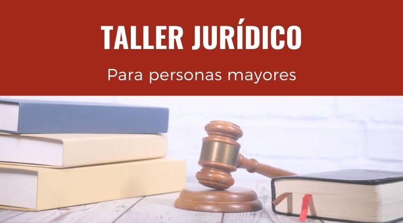 Taller jurídico para mayores, inscripciones abiertas